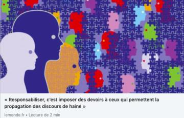 « Responsabiliser, c'est imposer des devoirs à ceux qui permettent la propagation des discours de haine »